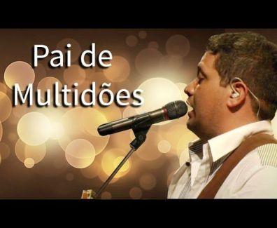 Pai de Multidões – Fernandinho