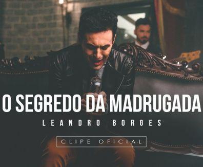 O Segredo da Madrugada – Leandro Borges