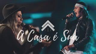 A Casa É Sua – Casa Worship part Julliany Souza e Léo Brandão