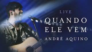 Quando Ele vem – André Aquino