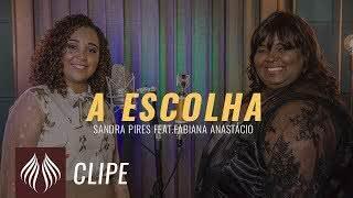 A Escolha – Sandra Pires feat. Fabiana Anastácio