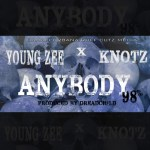 YOUNG ZEE & KNOTZ – ANYBODY (98%)