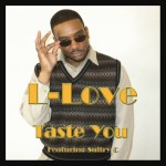L-LOVE – TASTE YOU ft. SULTRY C