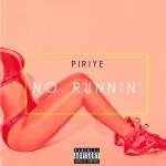 PIRIYE – NO RUNNIN' MUSIC REVIEW