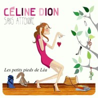 Celine Dion - Les petits pieds de Léa