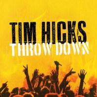 Tim Hicks - Throw Down