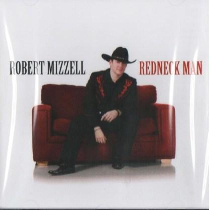 Robert Mizzell Redneck Man CD