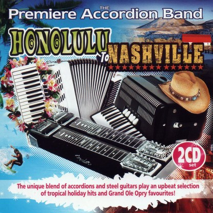 Accordion Band Honolulu to Nashvile 2 CD
