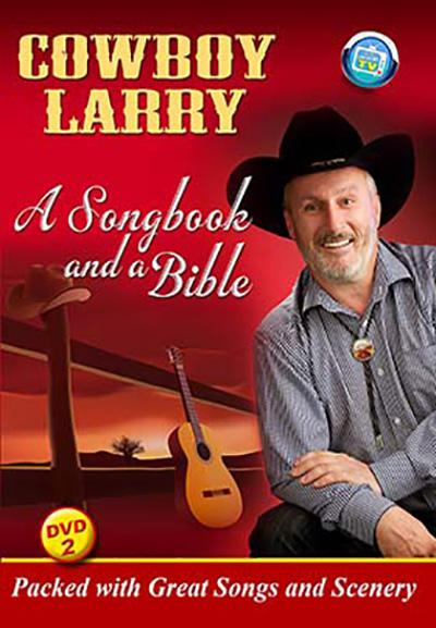 Cowboy Larry A Songbook and a Bible DVD 2