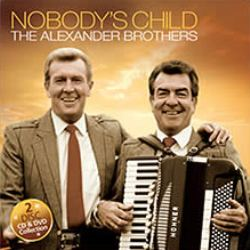 Nobody's Child The Alexander Brothers CD & DVD