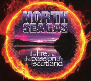 The Fire and The Passion of Scotland North Sea Gas CD