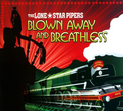 Blown Away & Breathless The Lone Star Pipers CD