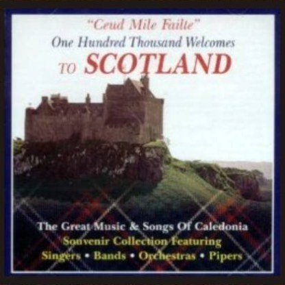 One Hundred Thousand Welcomes To Scotland CD