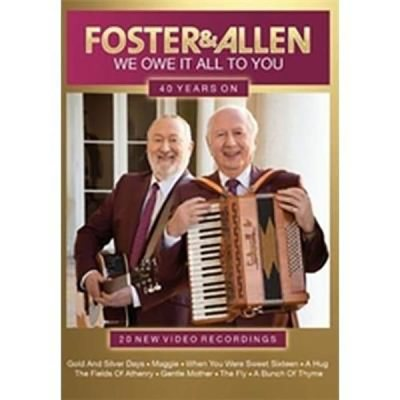 Foster & Allen We Owe It All To You 40 Years On DVD