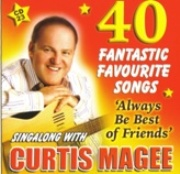 Curtis Magee 40 Fantastic Favourite Songs CD
