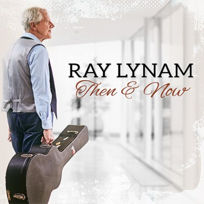 Ray Lynam Then & Now CD
