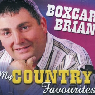 Boxcar Brian My Country Favourites CD