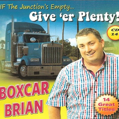 Boxcar Brian – If The Junction's Empty…Give 'Er Plenty CD