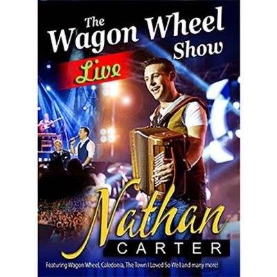 Nathan Carter The Wagon Wheel Show Live DVD
