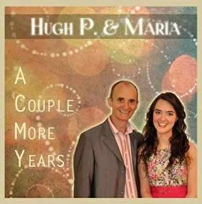 Hugh P & Maria A Couple More Years CD