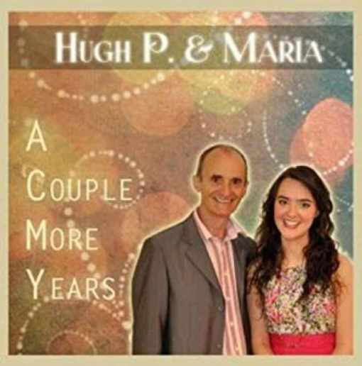 Hugh P & Maria A Couple More Years CD