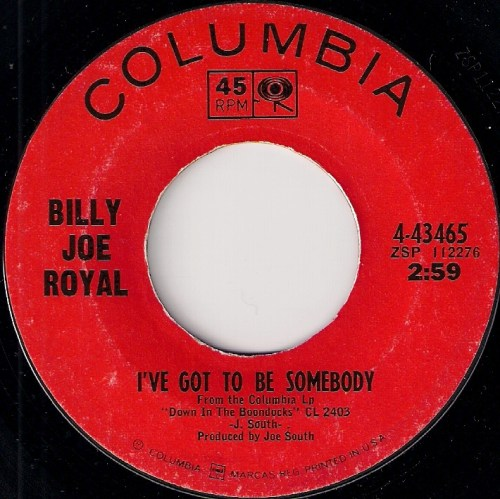 Billy Joe Royal - I've Got To Be Somebody, Columbia 7""
