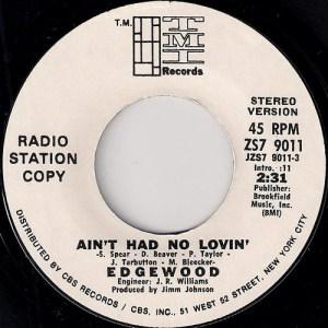 """Edgewood - Ain't Had No Lovin', TMI Records 7"""""""