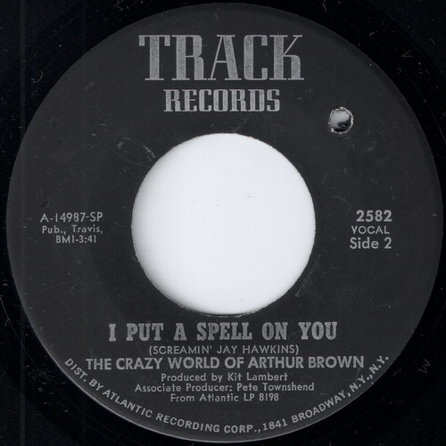 The Crazy World Of Arthur Brown - I Put A Spell On You, Track Records 7""