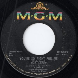 """The Jades - You're So Right For Me, MGM Records 7"""""""