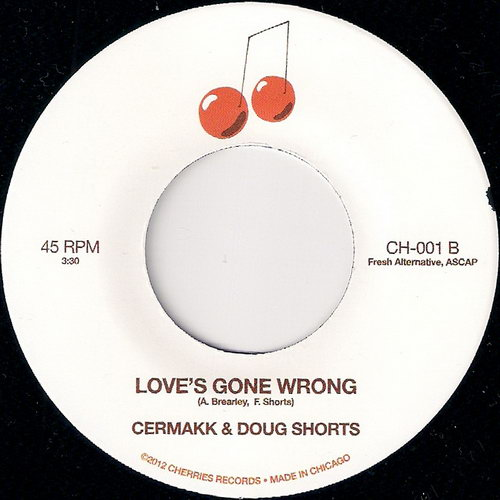 Cermakk & Doug Shorts - Love's Gone Wrong, Cherries 45