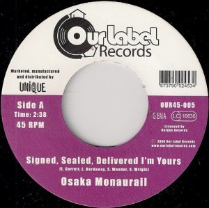 Osaka Monaurail - Signed, Sealed, Delivered, I'm Yours, Our Label 45