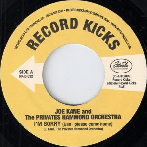 Joe Kane And The Privates Hammond Orchestra - I'm Sorry (Can I Please Come Home), Record Kicks 45