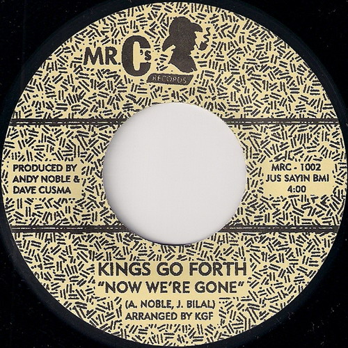 Kings Go Forth - Now We're Gone, Mr. C's Records 45