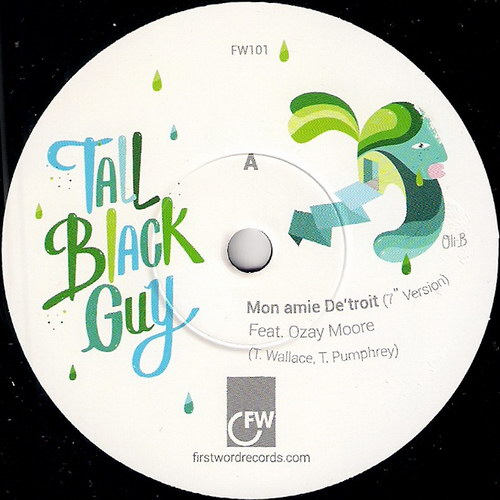 Tall Black Guy - Mon Amie De'troit, First Word 45