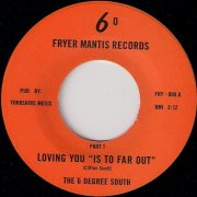 The 6 Degree South - Loving You (Is To Far Out), Fryer Mantis 45