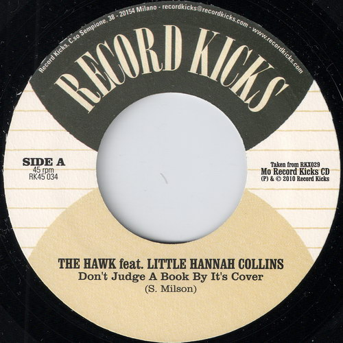 The Hawk feat. Little Hannah Collins - Don't Judge A Book By It's Cover, Record Kicks 45