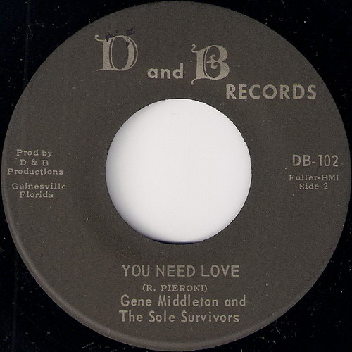 Gene Middleton & The Sole Survivors - You Need Love, D and B 45