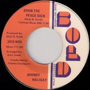 Johnny Holiday - Show The Peace Sign, Bold Records 45