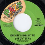 Bongo Bean - Some Girls Gonna Get Me, Pzazz 45