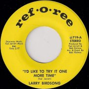 Larry Birdsong - I'd Like To Try It One More Time, Ref-O-Ree 45
