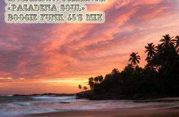 Musicdawn presents Pasadena Soul - Boogie Funk 45's Mix '2016
