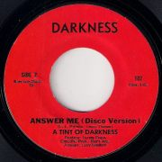A Tint Of Darkness -  Answer Me (Disco Version), Darkness 45