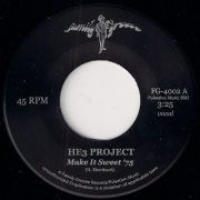HE3 Project - Make It Sweet '75 (Vocal), Family Groove 45