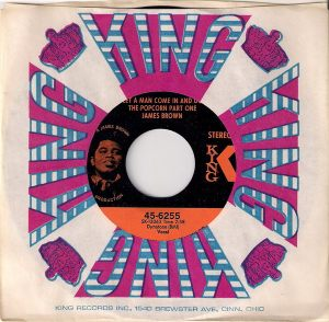 James Brown - Let A Man Come In And Do The Popcorn Part One, King 45 in CS