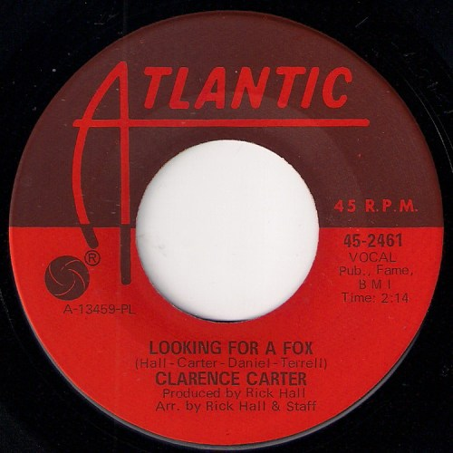 Clarence Carter - Looking For A Fox, Atlantic 45