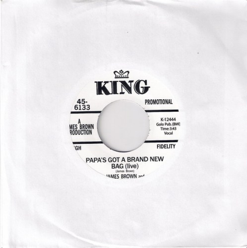 James Brown And The Famous - Papa's Got A Brand New Bag (Live), King 45