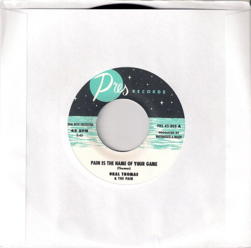 Ural Thomas & The Pain - Pain Is The Name Of Your Game, Pres 45