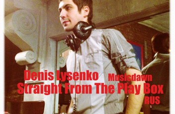 Denis Lysenko (Musicdawn) - Straight From The Play Box Mix