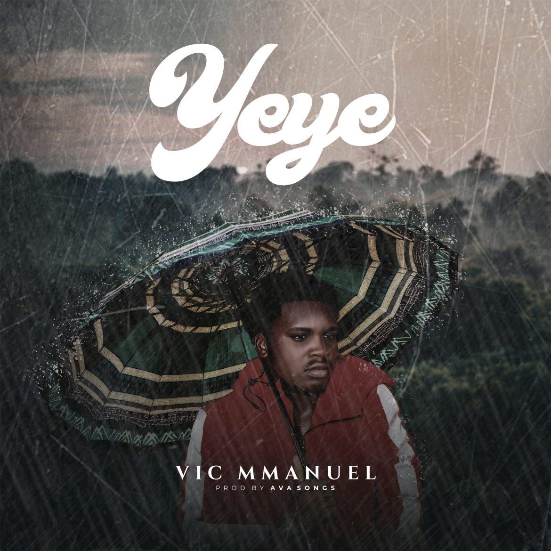 Music : Vic Mmanuel Yeye