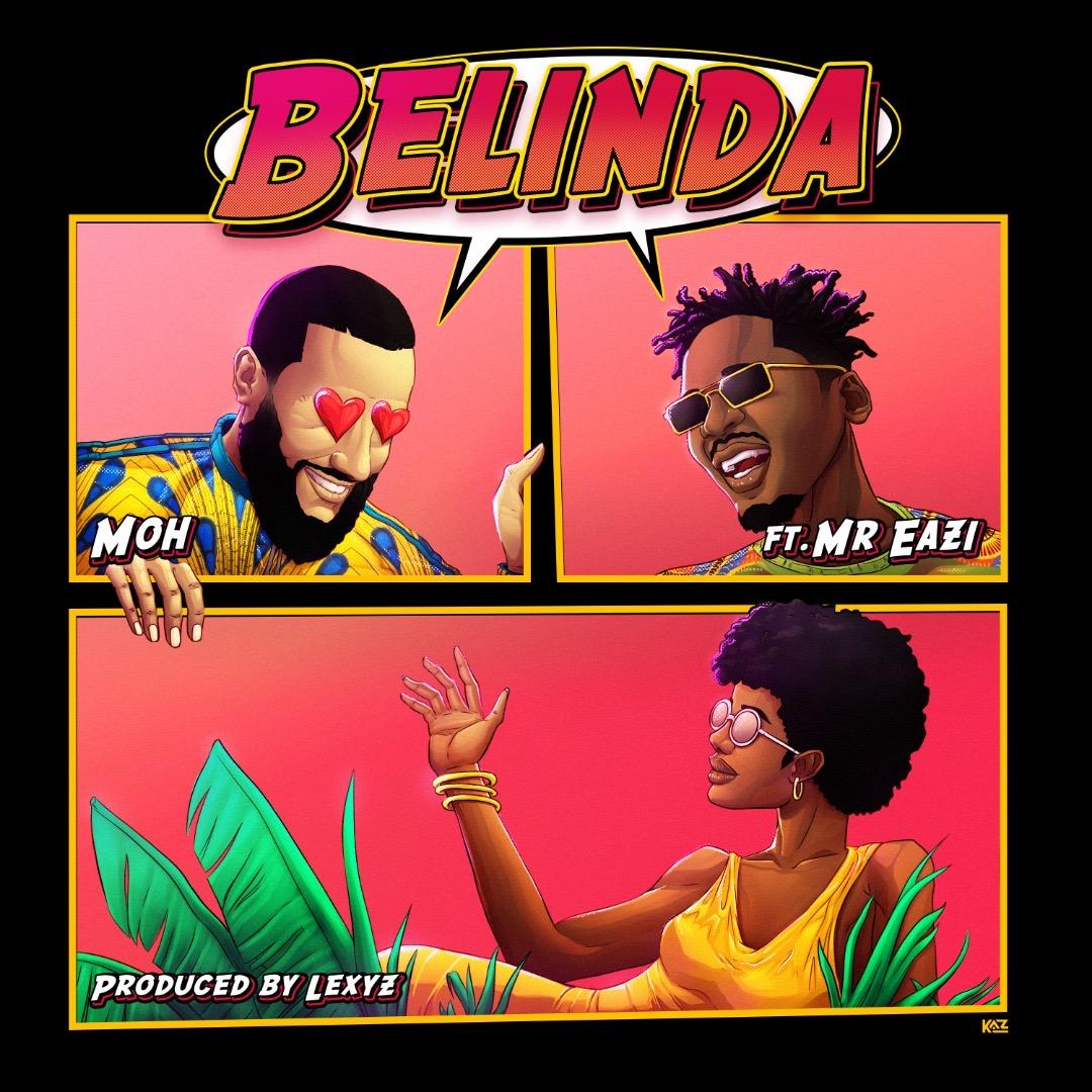 Music: Moh feat. Mr Eazi – Belinda